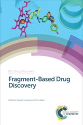 Fragment-Based Drug Discovery ebook by Harren Jhoti,Martin Drysdale,Daniel A Erlanson,Tony Giannetti,Isabelle Krimm,Michael Hann,Peter Kutchukian,Terry Hughes,Christina Spry,Iwan de Esch,Miles Congreve,Roderick Hubbard,Paul Bamborough,David Thurston