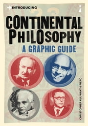Introducing Continental Philosophy - A Graphic Guide ebook by Christopher Kul-Want,Piero