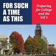 For Such a Time as This - Preparing for College and the SAT I audiobook by James P. Stobaugh DMin