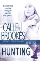 Hunting ebook by Calle J. Brookes