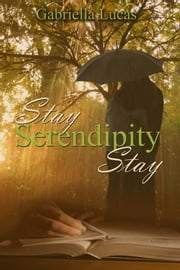 Stay, Serendipity, Stay ebook by Gabriella Lucas