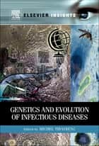 Genetics and Evolution of Infectious Diseases ebook by Michel Tibayrenc