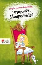 Prinzessin Pumpernickel eBook by Angela Sommer-Bodenburg, Monika Parciak