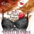 Giselle's Best Adultery Erotica: 10 Tales of Forbidden Love audiobook by Giselle Renarde