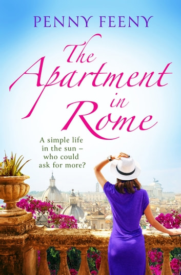 The Apartment in Rome - A gorgeous summer read with a sundrenched Italian backdrop ebook by Penny Feeny