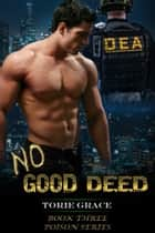 No Good Deed ebook by Torie Grace