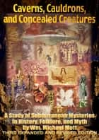 Caverns, Cauldrons, and Concealed Creatures 3rd Edition ebook by Wm. Michael Mott