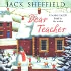 Dear Teacher audiobook by Jack Sheffield, Jack Sheffield