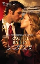 Million-Dollar Amnesia Scandal ebook by Rachel Bailey