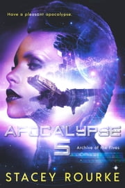 Apocalypse Five ebook by Stacey Rourke