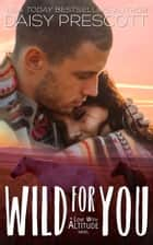 Wild for You ebook by Daisy Prescott