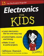 Electronics For Kids For Dummies ebook by Cathleen Shamieh