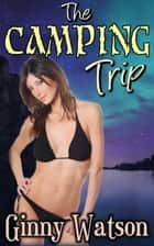 The Camping Trip ebook by Ginny Watson