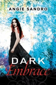 Dark Embrace ebook by Angie Sandro