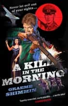 A Kill in the Morning ebook by Graeme Shimmin