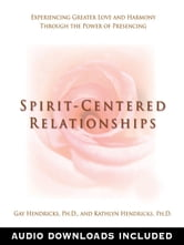 Spirit-Centered Relationships ebook by Gay Hendricks