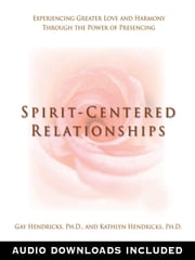 Spirit-Centered Relationships ebook by Gay Hendricks,Kathlyn Hendricks