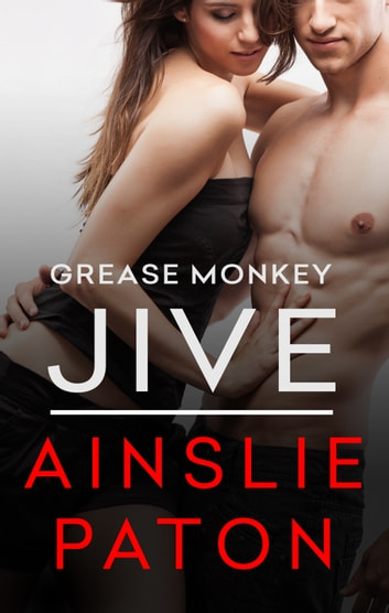 Grease Monkey Jive ebook by Ainslie Paton