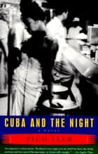 Cuba and the Night ebook by Pico Iyer