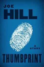 Thumbprint - A Story ebook by Joe Hill