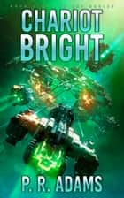 Chariot Bright ebook by P R Adams