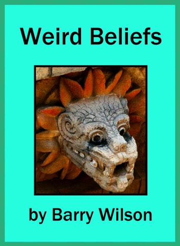 Weird Beliefs ebook by Barry Wilson
