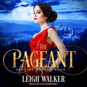 Vampire Royals 1 - The Pageant audiobook by Leigh Walker