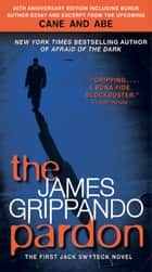 The Pardon - The First Jack Swyteck Novel ebook by James Grippando