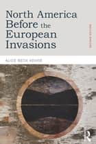 North America before the European Invasions ebook by Alice Beck Kehoe