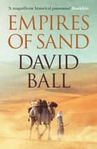 Empires of Sand ebook by David W. Ball