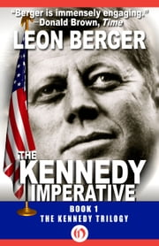 The Kennedy Imperative ebook by Leon Berger