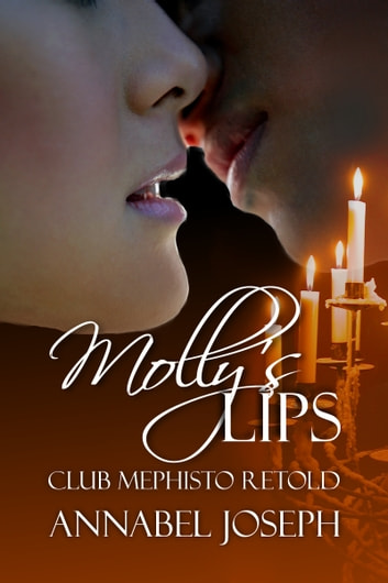 Molly's Lips: Club Mephisto Retold ebook by Annabel Joseph