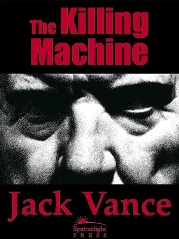 The Killing Machine eBook by Jack Vance