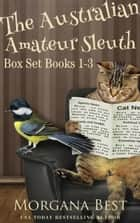 Australian Amateur Sleuth: Box Set: Books 1-3 - Cozy Mystery ebook by