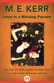 Love Is a Missing Person ebook by M. E. Kerr