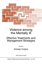 Violence among the Mentally III - Effective Treatments and Management Strategies ebook by Sheilagh Hodgins