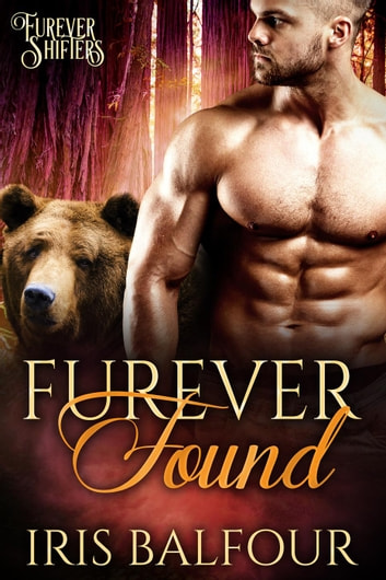 Furever Found - Furever Shifters, #6 ebook by Iris Balfour