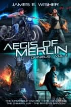 The Aegis of Merlin Omnibus Vol 1 ekitaplar by James E. Wisher