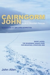 Cairngorm John - A Life in Mountain Rescue ebook by John Allen,Robert Davidson