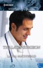 The Latin Surgeon ebook by Laura MacDonald