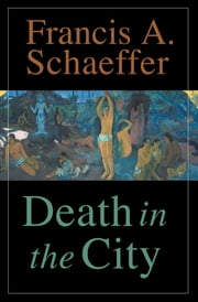 Death in the City ebook by Francis A. Schaeffer,Lane T. Dennis,Udo W. Middelmann