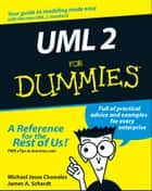 UML 2 For Dummies ebook by Michael Jesse Chonoles, James A. Schardt