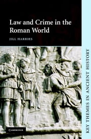 Law and Crime in the Roman World ebook by Harries, Jill