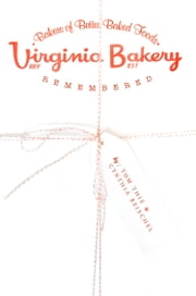 Virginia Bakery Remembered ebook by Tom Thie,Cynthia Beischel