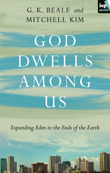 God Dwells Among Us ebook by G.K. Beale