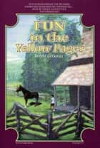 Fun in the Yellow Pages ebook by Bobbi Groover