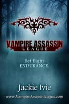 Endurance (Vampire Assassin League Bundle, #8) ebook by Jackie Ivie