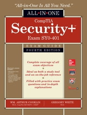 CompTIA Security+ All-in-One Exam Guide, Fourth Edition (Exam SY0-401) ebook by Wm. Arthur Conklin,Greg White,Dwayne Williams,Chuck Cothren,Roger Davis