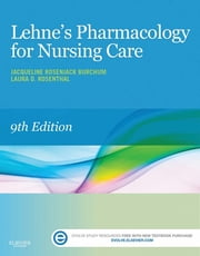 Lehne's Pharmacology for Nursing Care - Elsevier on VitalSource ebook by Jacqueline Burchum,Laura Rosenthal