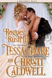 Rogues Rush In ebook by Christi Caldwell, Tessa Dare